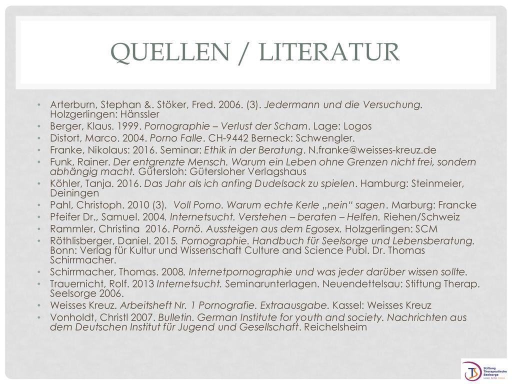 Quellen / Literatur Arterburn, Stephan &. Stöker, Fred. 2006. (3). Jedermann und die Versuchung. Holzgerlingen: Hänssler.