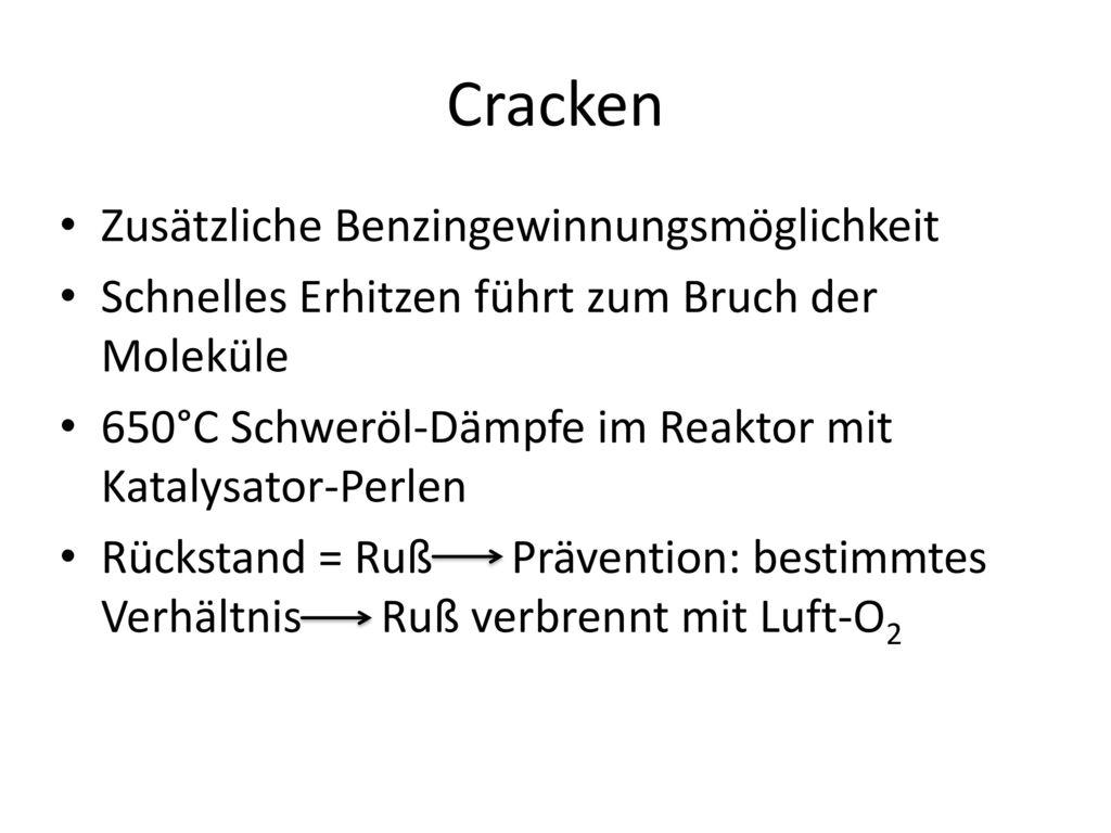 Cracken Zusätzliche Benzingewinnungsmöglichkeit