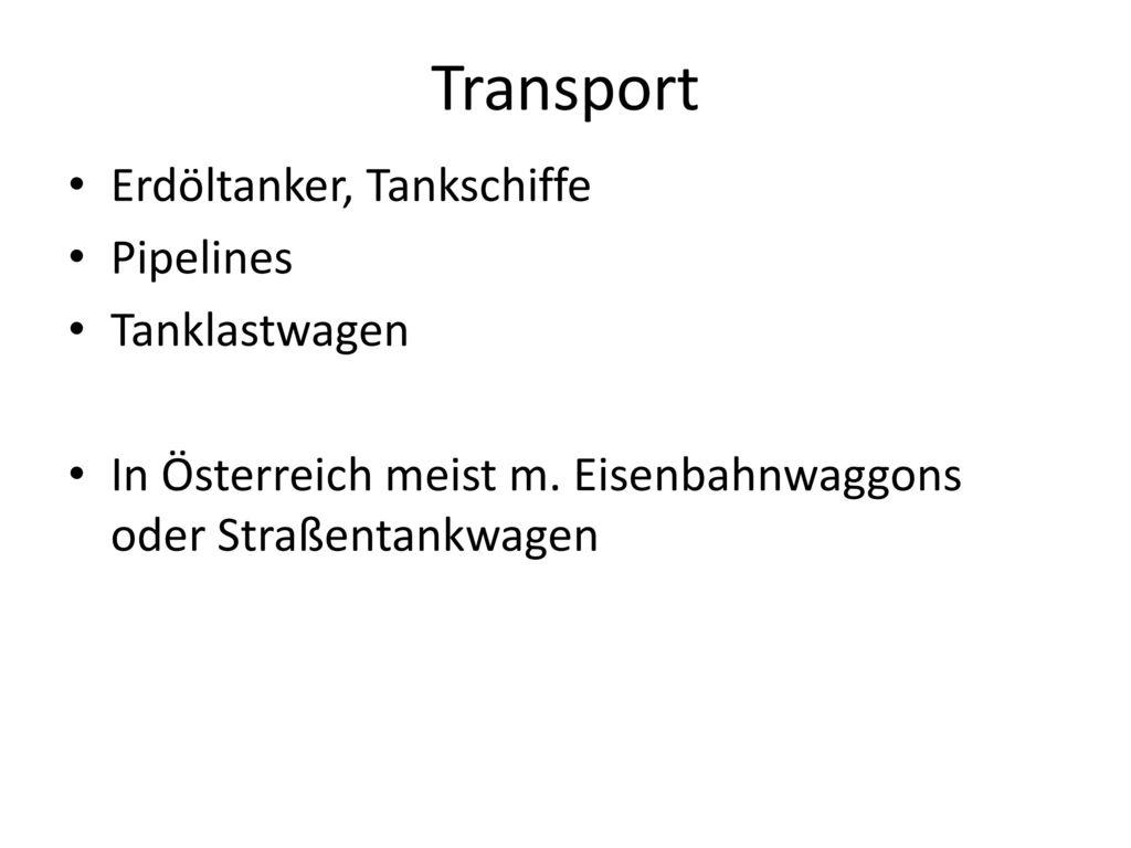 Transport Erdöltanker, Tankschiffe Pipelines Tanklastwagen