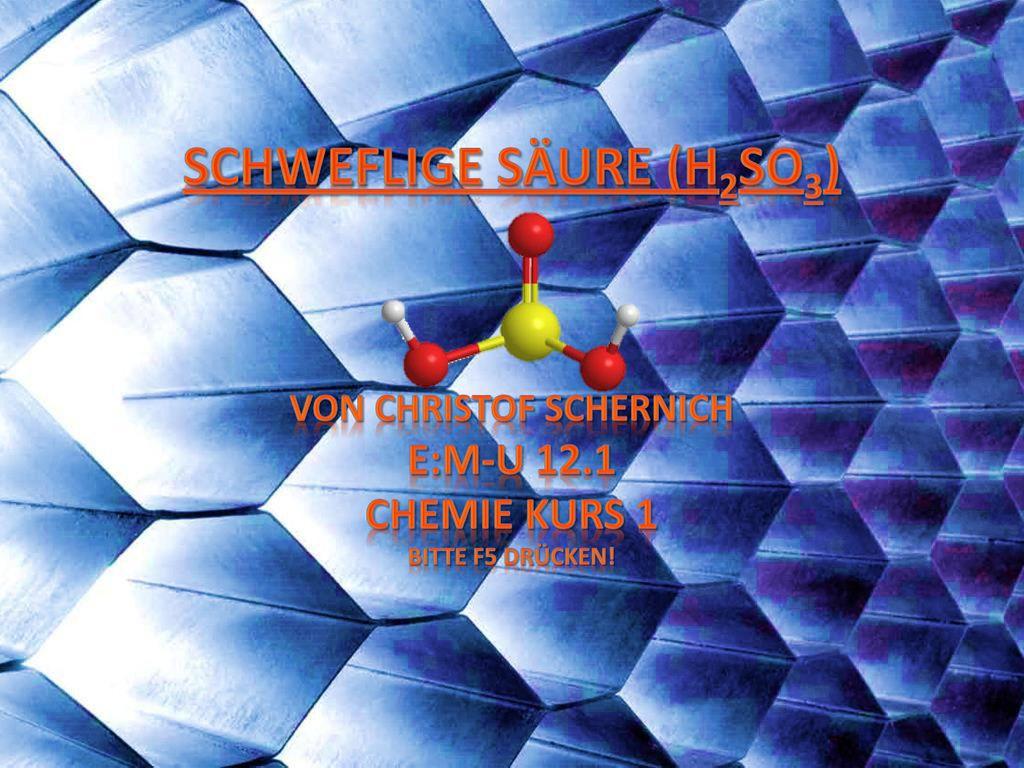 Schweflige Säure (H2SO3) Von Christof schernich