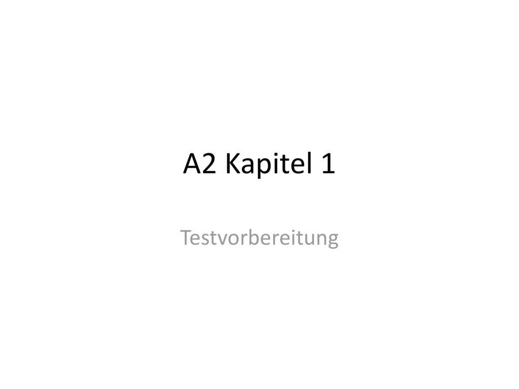 A2 Kapitel 1 Testvorbereitung