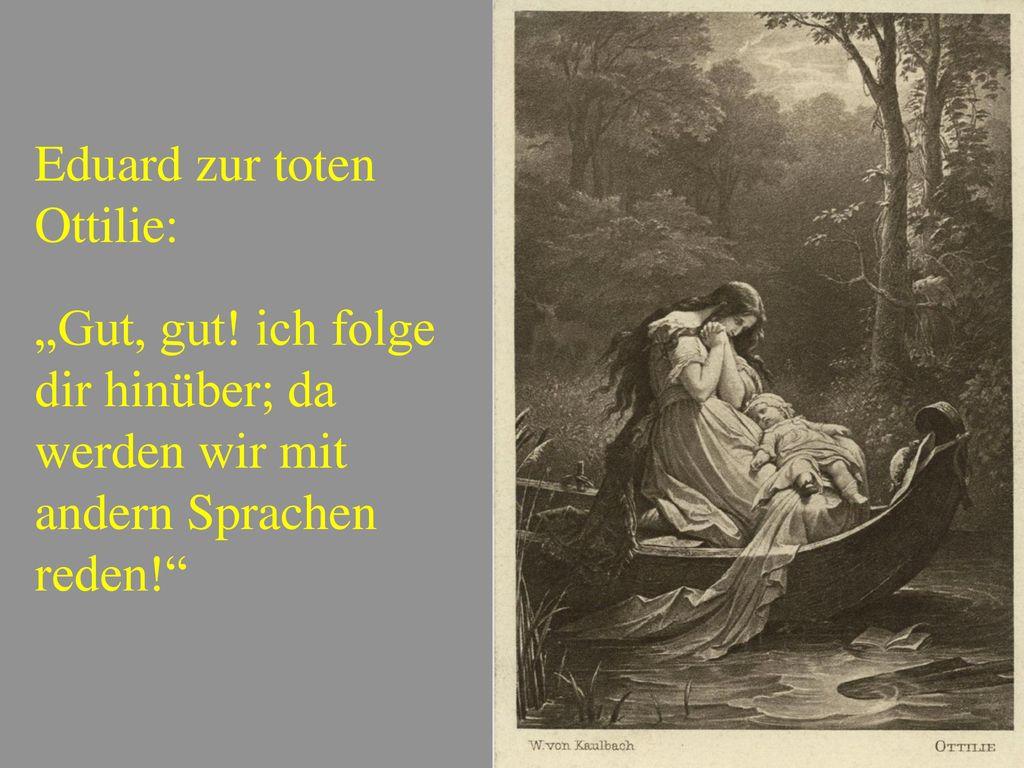 Eduard zur toten Ottilie: