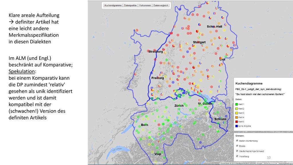 Klare areale Aufteilung  definiter Artikel hat eine leicht andere Merkmalsspezifikation in diesen Dialekten
