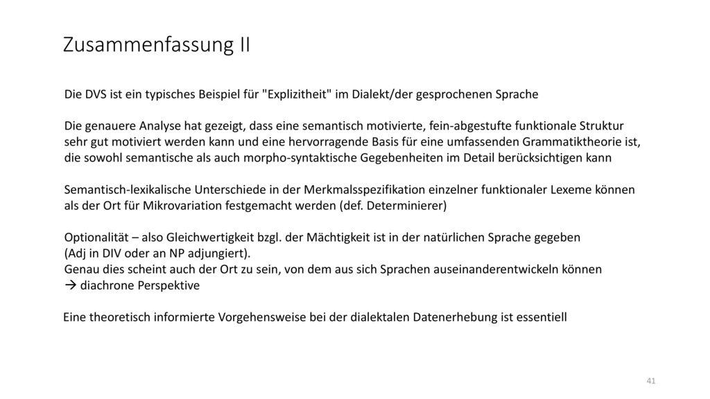 Zusammenfassung II Die DVS ist ein typisches Beispiel für Explizitheit im Dialekt/der gesprochenen Sprache.