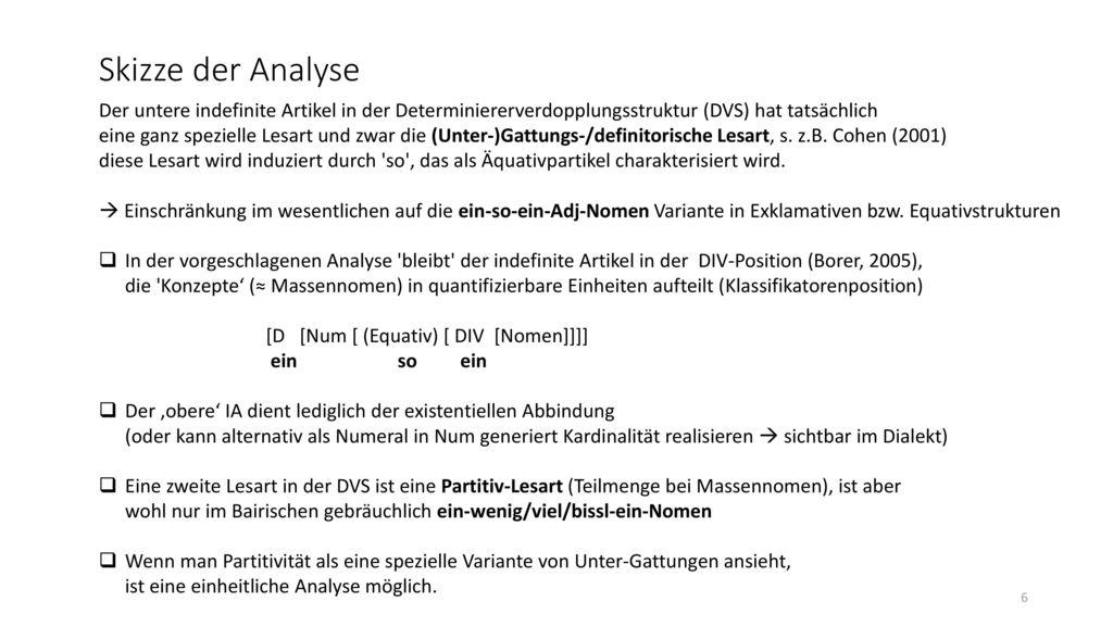 Skizze der Analyse Der untere indefinite Artikel in der Determiniererverdopplungsstruktur (DVS) hat tatsächlich.