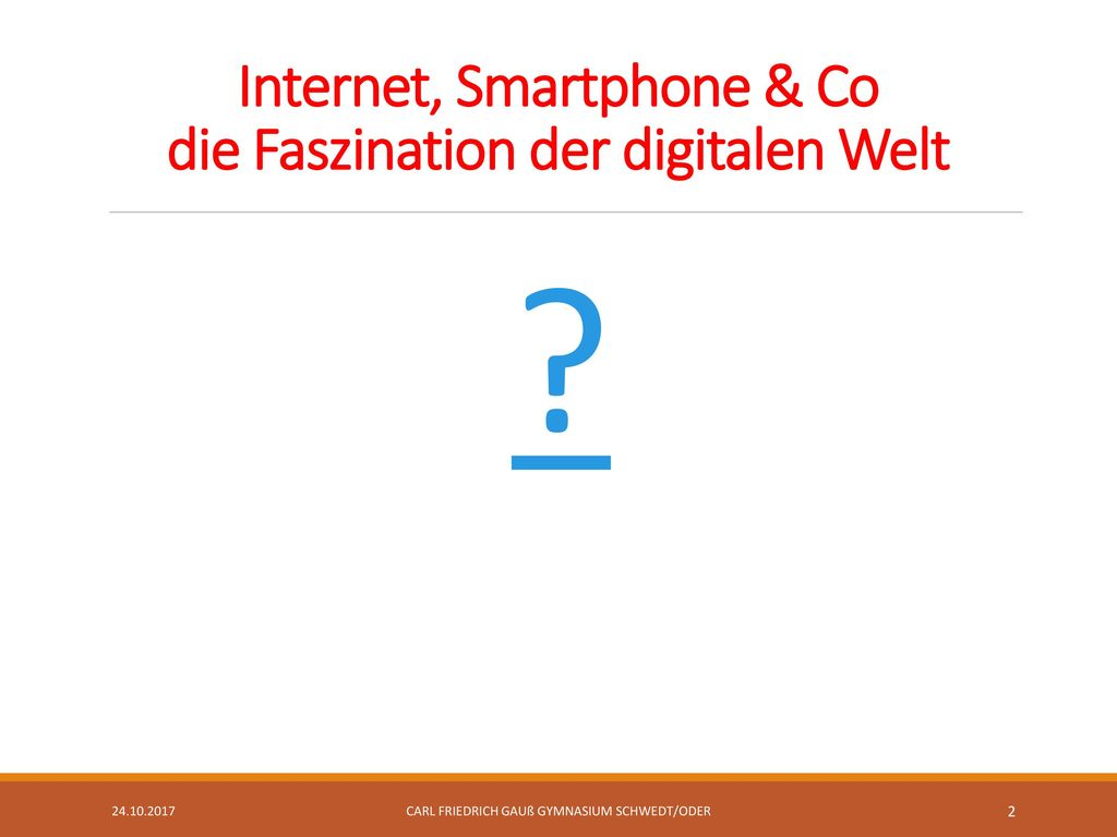 Internet, Smartphone & Co die Faszination der digitalen Welt