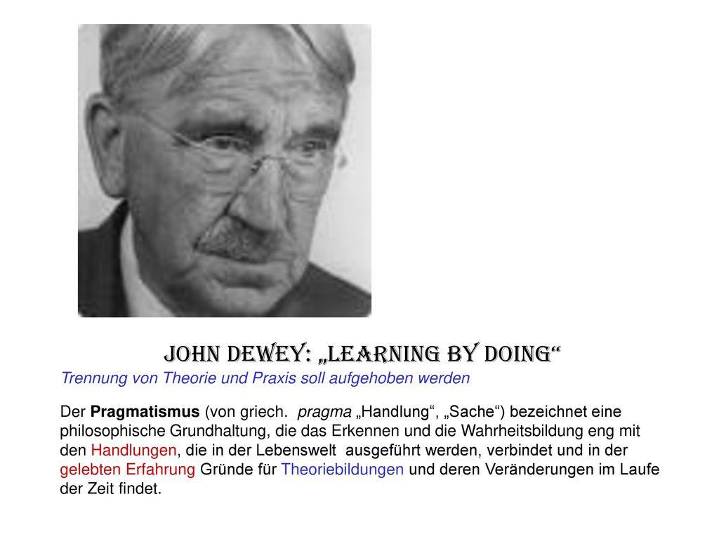 """John Dewey: """"Learning by doing"""