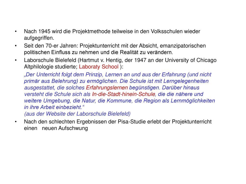 Nach 1945 wird die Projektmethode teilweise in den Volksschulen wieder aufgegriffen.