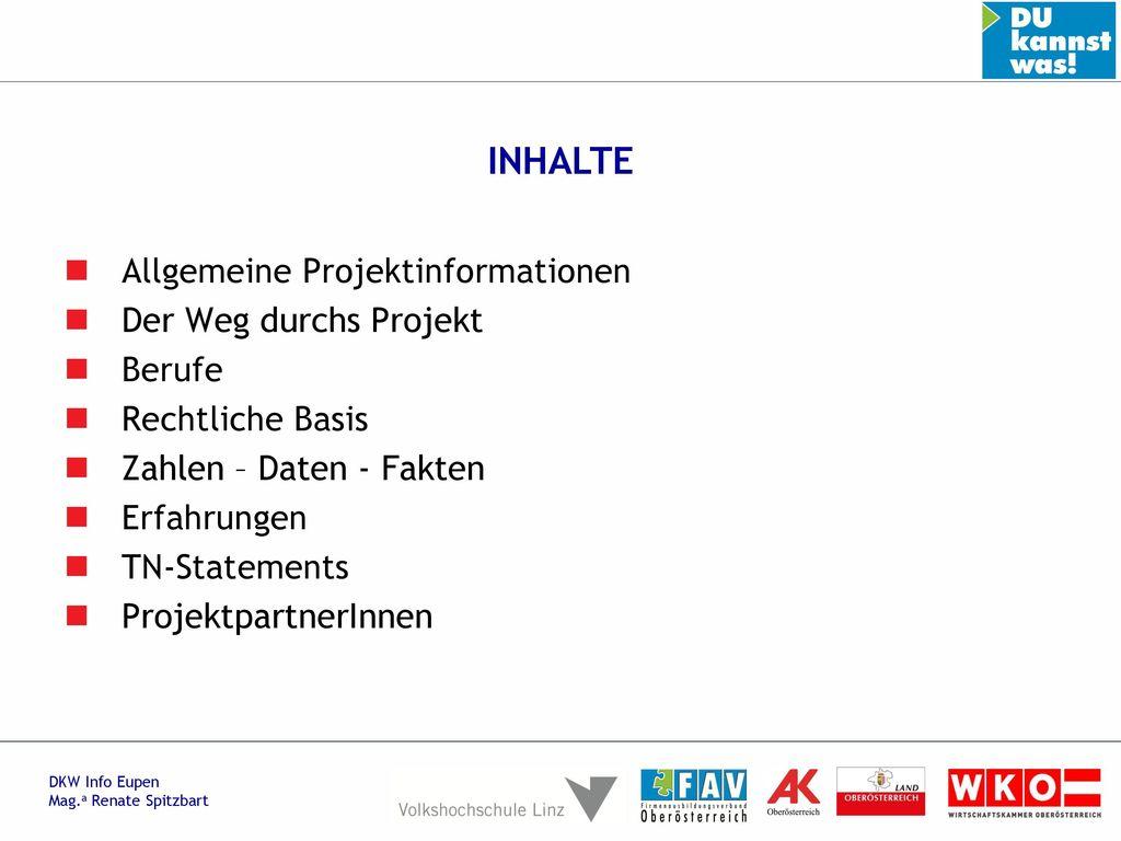 INHALTE Allgemeine Projektinformationen Der Weg durchs Projekt Berufe