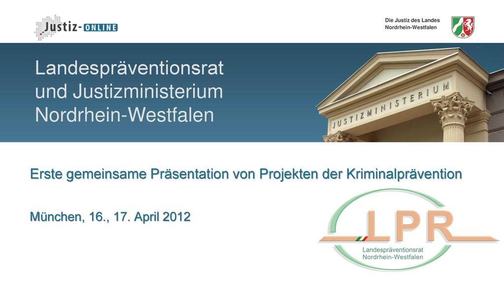 Landespräventionsrat und Justizministerium Nordrhein-Westfalen