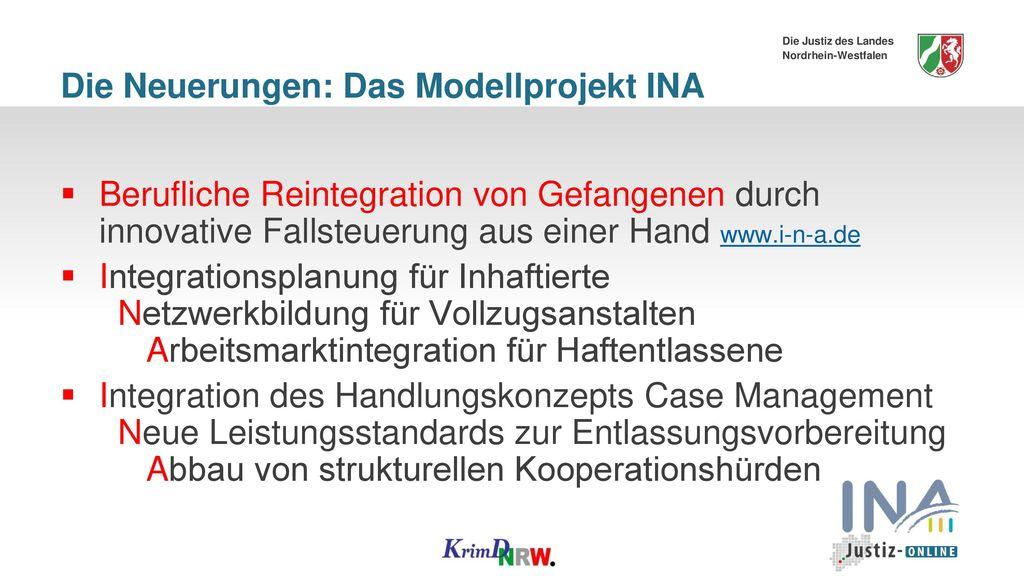 Die Neuerungen: Das Modellprojekt INA
