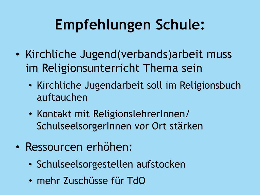 Empfehlungen Schule: Kirchliche Jugend(verbands)arbeit muss im Religionsunterricht Thema sein.