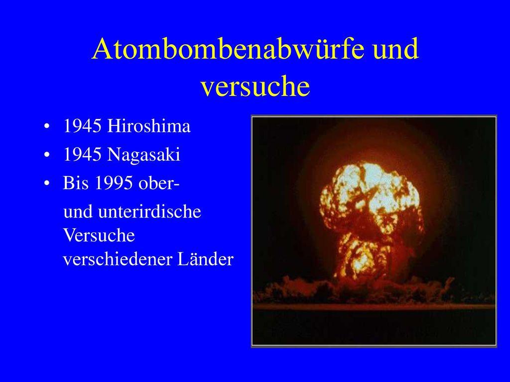 Atombombenabwürfe und versuche