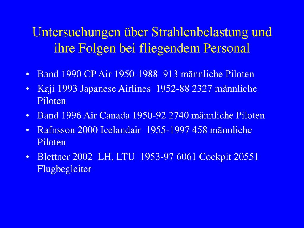 Untersuchungen über Strahlenbelastung und ihre Folgen bei fliegendem Personal