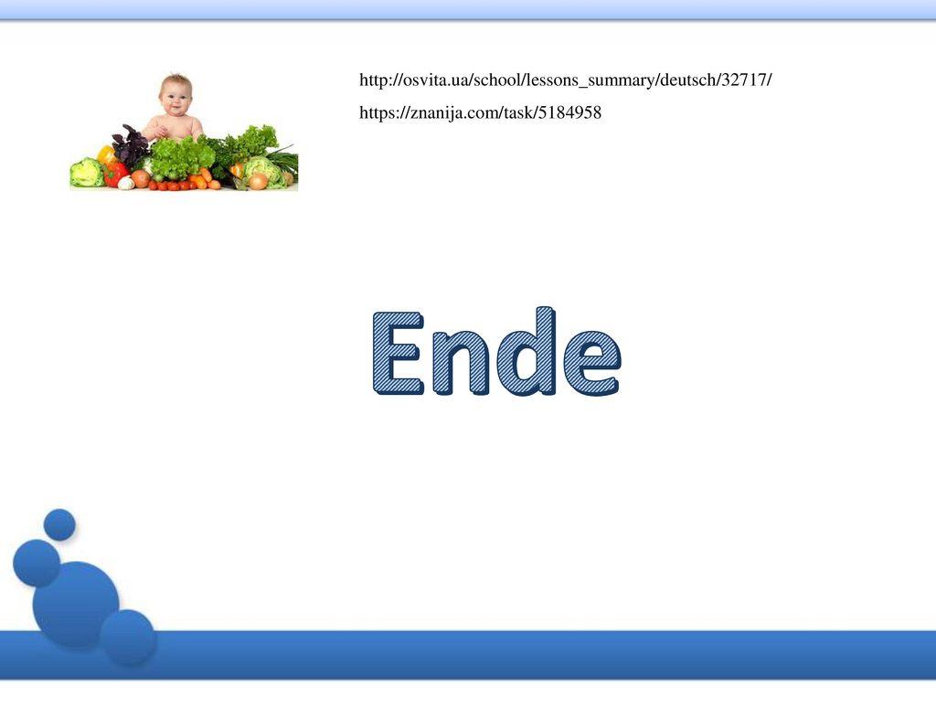 Ende http://osvita.ua/school/lessons_summary/deutsch/32717/