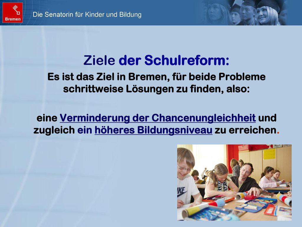 Ziele der Schulreform: