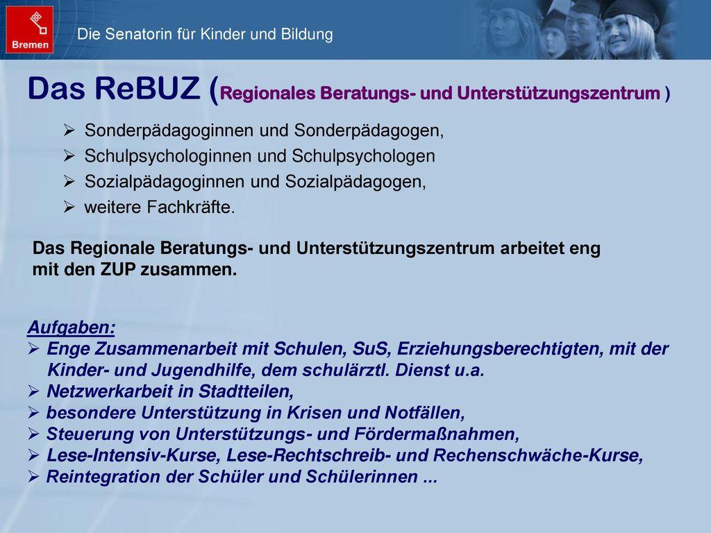 Das ReBUZ (Regionales Beratungs- und Unterstützungszentrum )