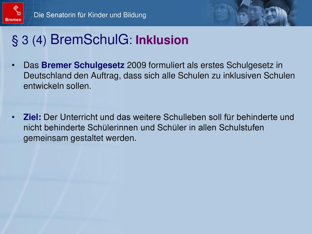 § 3 (4) BremSchulG: Inklusion