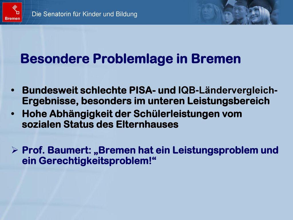 Besondere Problemlage in Bremen