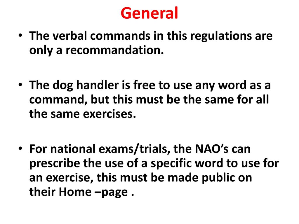 General The verbal commands in this regulations are only a recommandation.