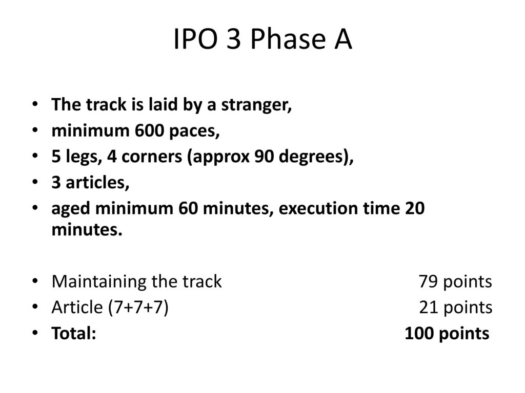 IPO 3 Phase A The track is laid by a stranger, minimum 600 paces,