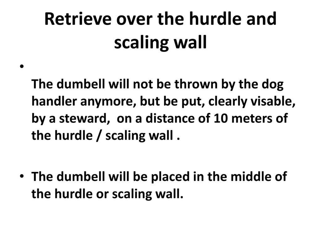 Retrieve over the hurdle and scaling wall