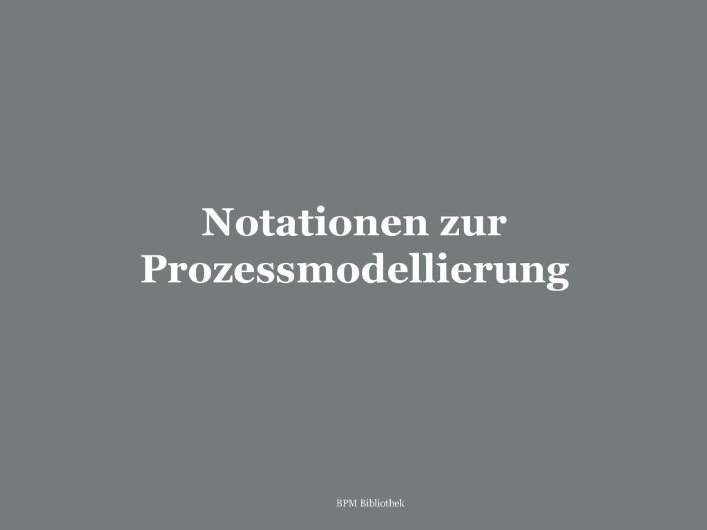 Notationen zur Prozessmodellierung