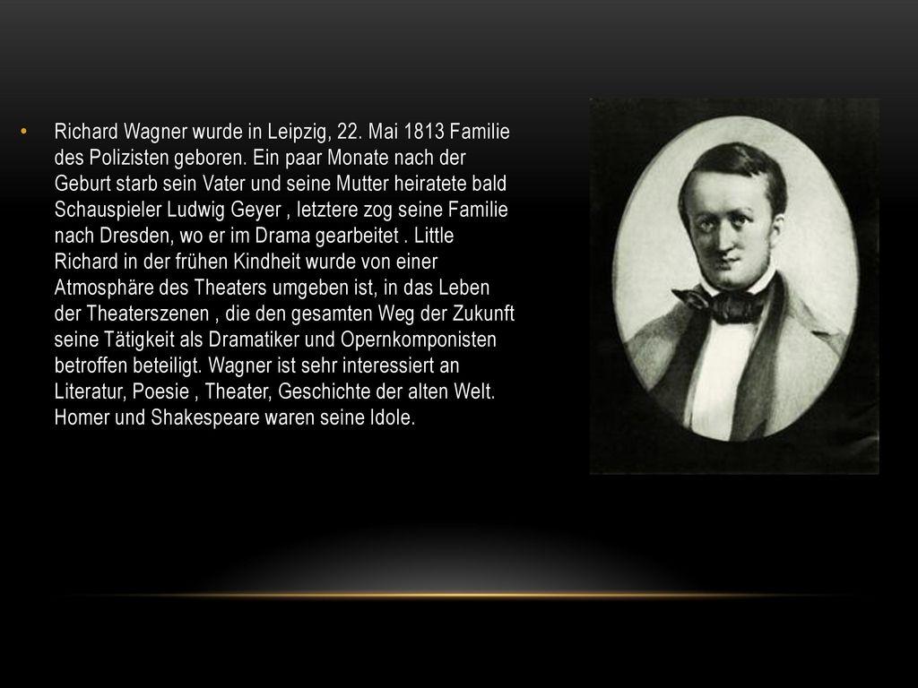Richard Wagner wurde in Leipzig, 22