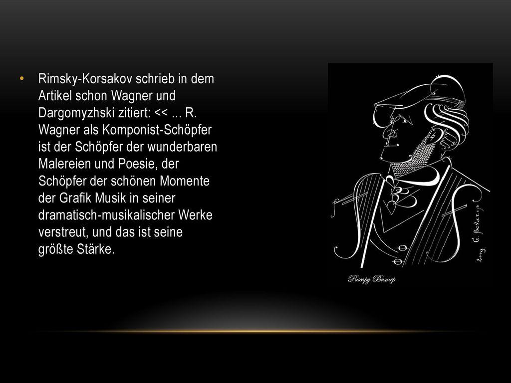Rimsky-Korsakov schrieb in dem Artikel schon Wagner und Dargomyzhski zitiert: << ...