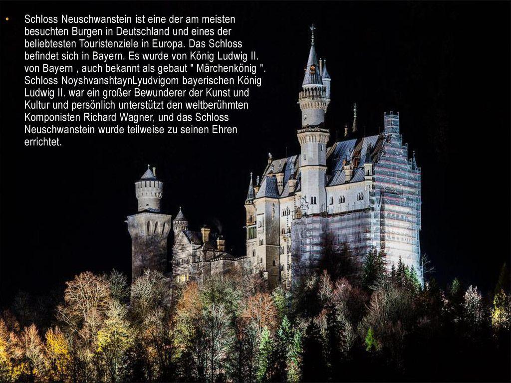 Schloss Neuschwanstein ist eine der am meisten besuchten Burgen in Deutschland und eines der beliebtesten Touristenziele in Europa.