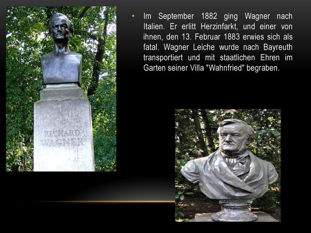 Im September 1882 ging Wagner nach Italien