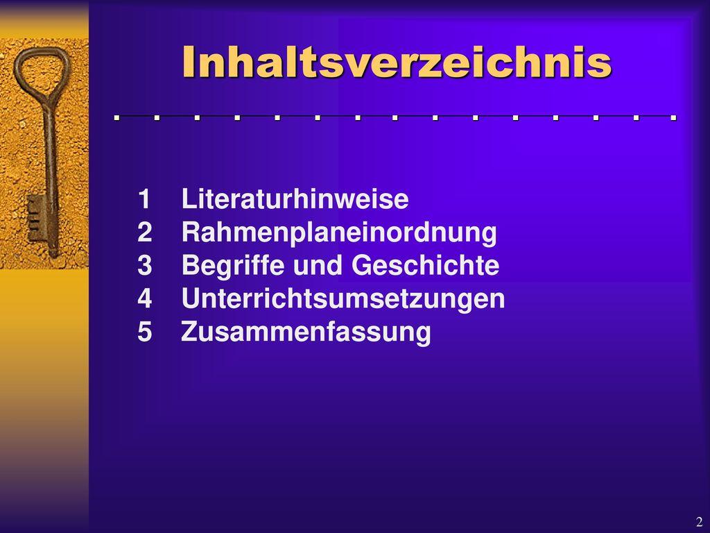 Inhaltsverzeichnis 1 Literaturhinweise 2 Rahmenplaneinordnung