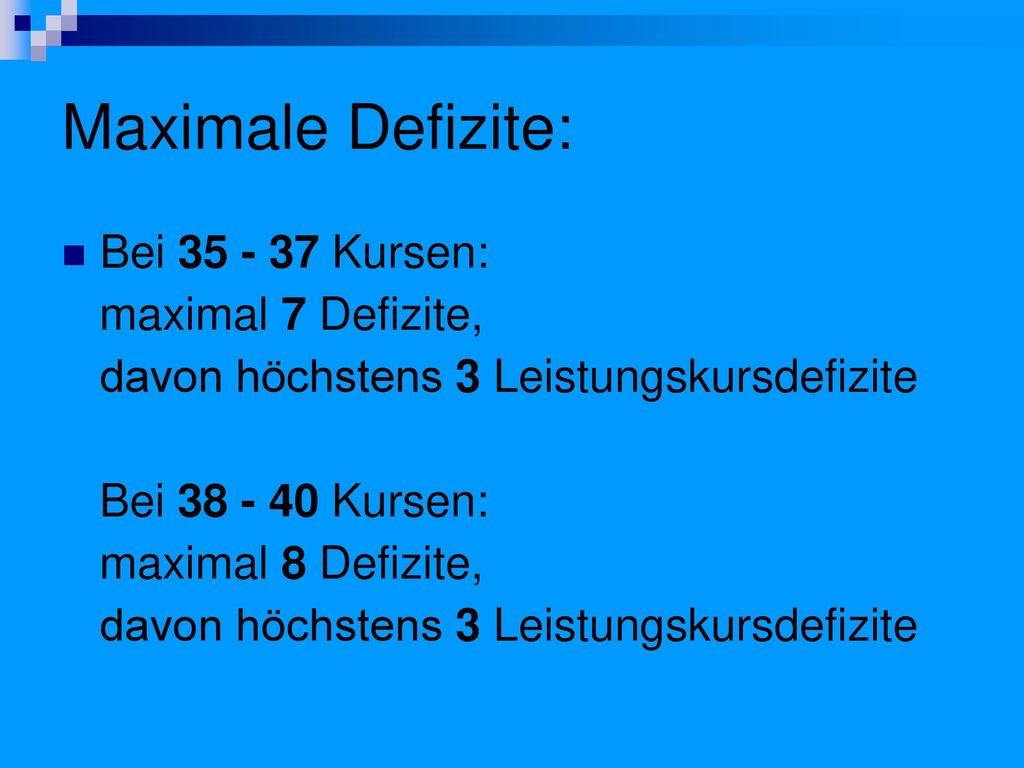 Maximale Defizite: Bei 35 - 37 Kursen: maximal 7 Defizite,