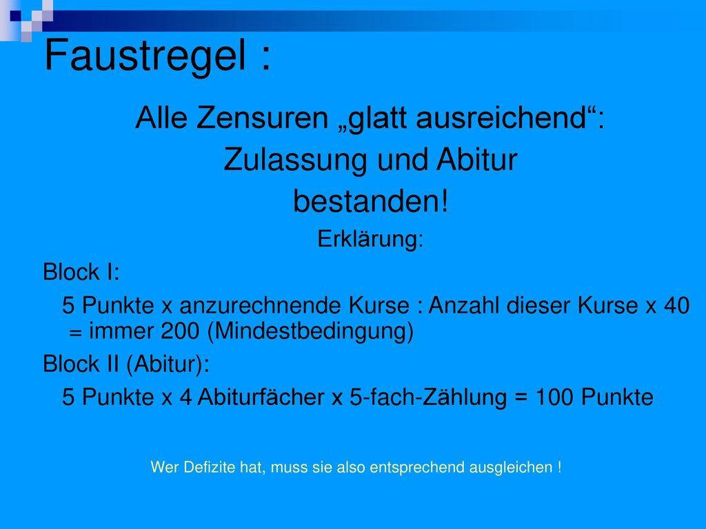 """Faustregel : Alle Zensuren """"glatt ausreichend : Zulassung und Abitur"""