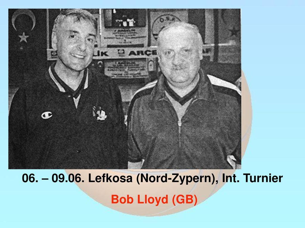 06. – 09.06. Lefkosa (Nord-Zypern), Int. Turnier