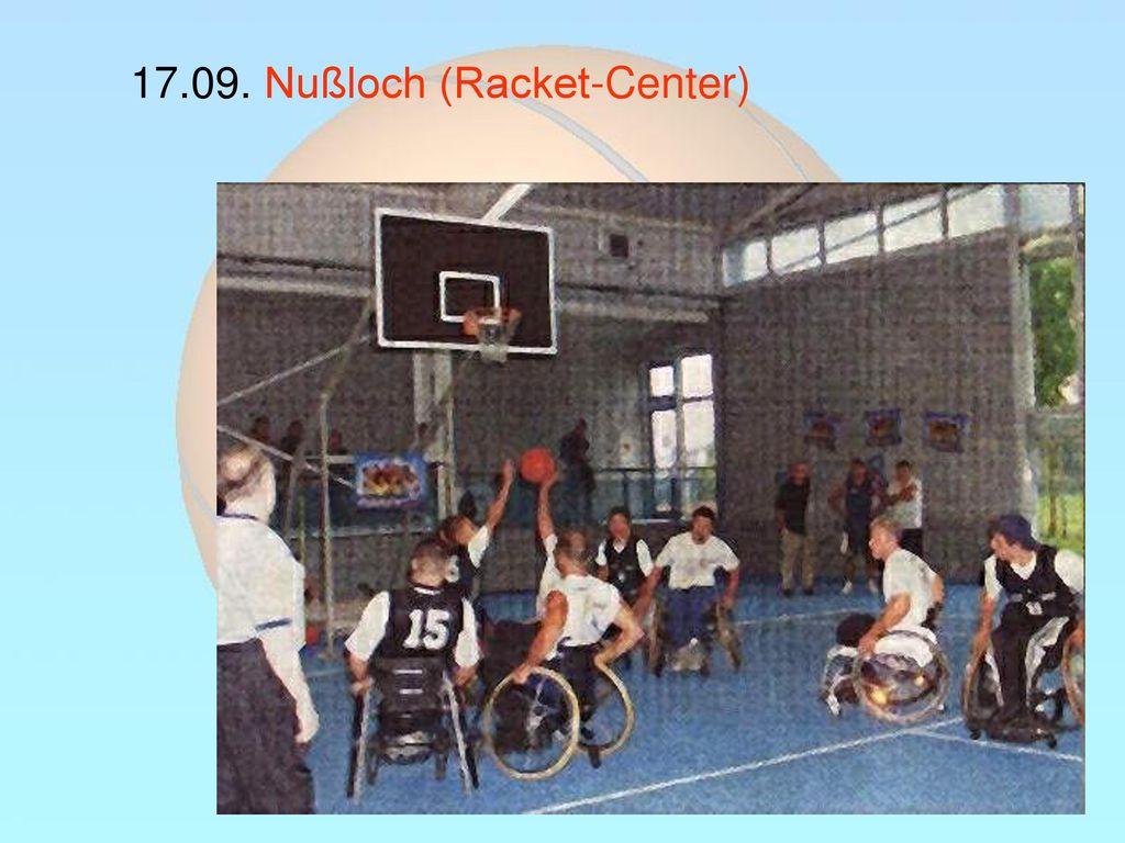 17.09. Nußloch (Racket-Center)