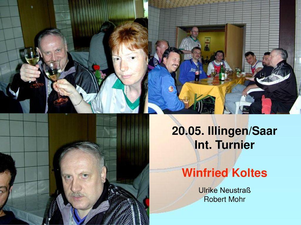 20.05. Illingen/Saar Int. Turnier Winfried Koltes