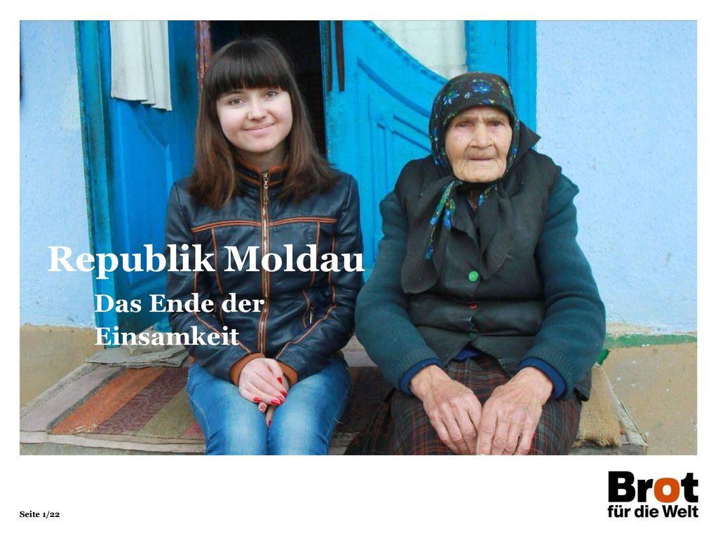Republik Moldau Das Ende der Einsamkeit 1