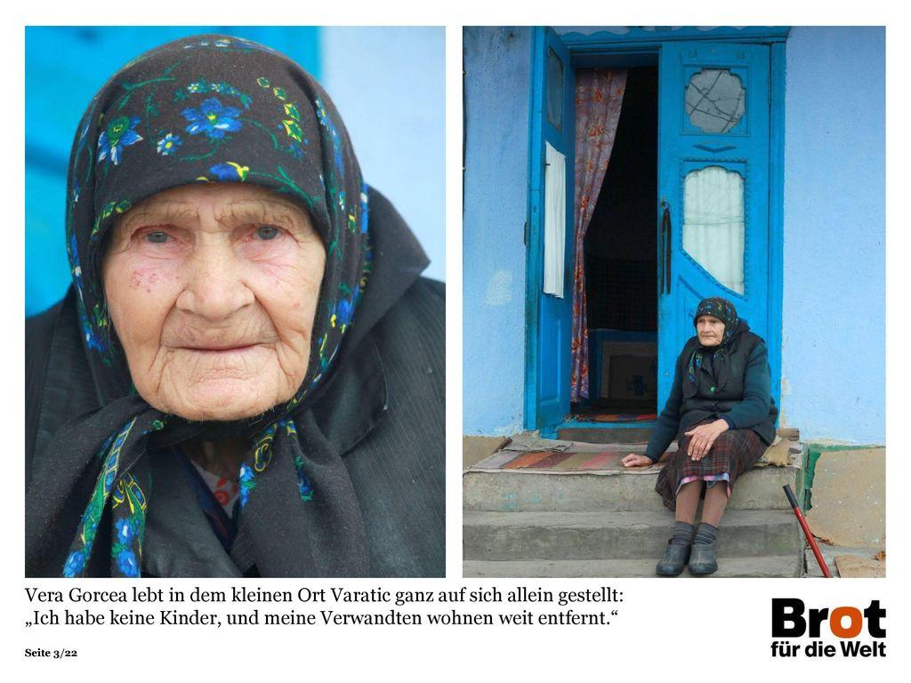 """Vera Gorcea lebt in dem kleinen Ort Varatic ganz auf sich allein gestellt: """"Ich habe keine Kinder, und meine Verwandten wohnen weit entfernt."""
