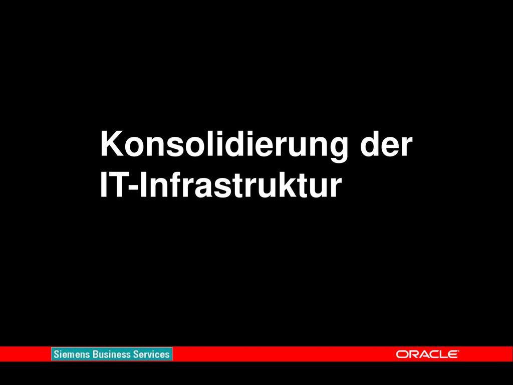 Konsolidierung der IT-Infrastruktur