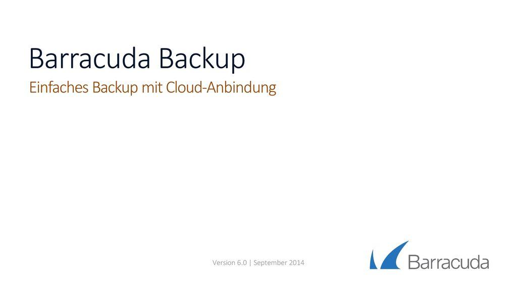 Barracuda Backup Einfaches Backup mit Cloud-Anbindung