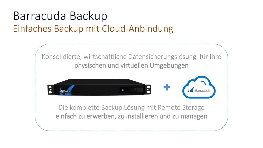 Barracuda Backup Einfaches Backup mit Cloud-Anbindung