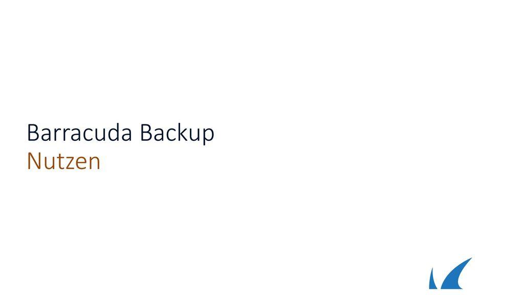 Barracuda Backup Nutzen