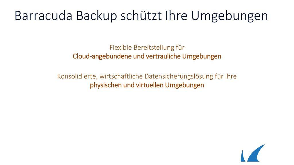 Barracuda Backup schützt Ihre Umgebungen