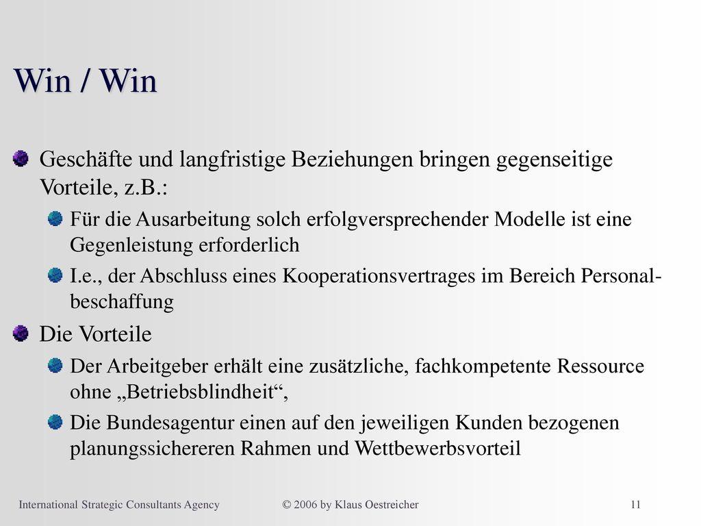 Win / Win Geschäfte und langfristige Beziehungen bringen gegenseitige Vorteile, z.B.: