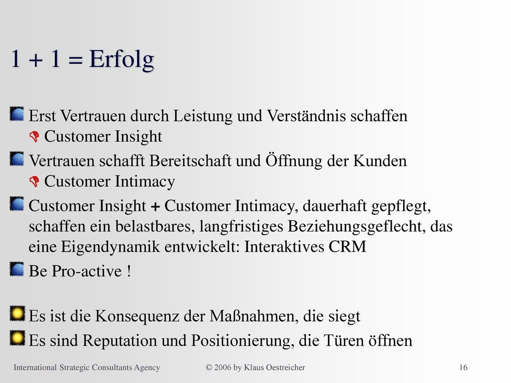 1 + 1 = Erfolg Erst Vertrauen durch Leistung und Verständnis schaffen  Customer Insight.