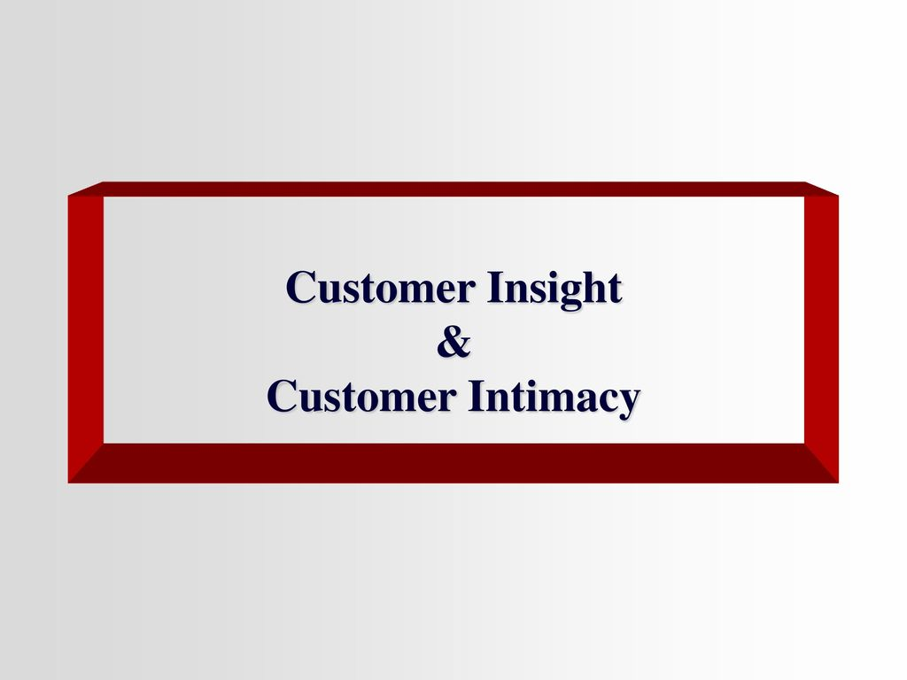 Customer Insight & Customer Intimacy