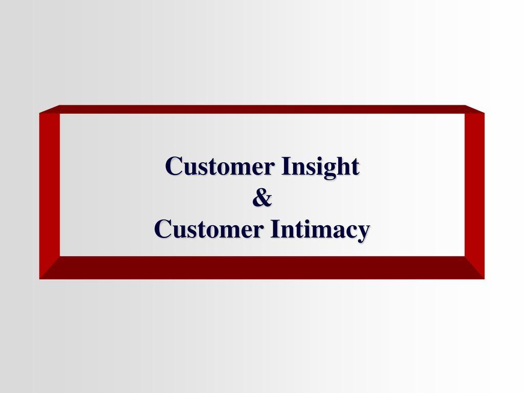 Customer Insight & Customer Intimacy