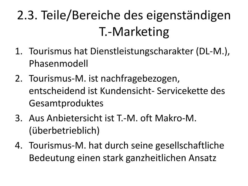 2.3. Teile/Bereiche des eigenständigen T.-Marketing