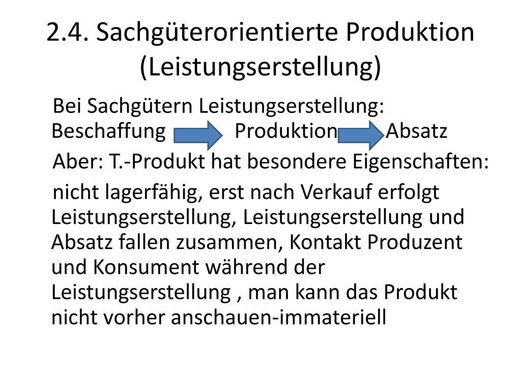 2.4. Sachgüterorientierte Produktion (Leistungserstellung)